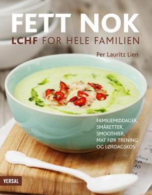 """""""Fett nok - LCHF for hele familien"""" av Per Lauritz Lien"""