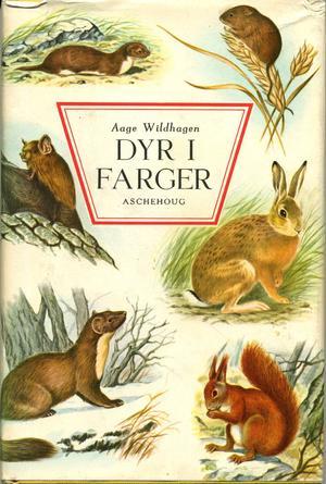 """Dyr i farger - Padder-krypdy, Pattedyr"" av Aage Wildhagen"
