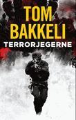 """""""Terrorjegerne - thriller"""" av Tom Bakkeli"""