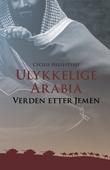 """""""Ulykkelige Arabia - verden etter Jemen"""" av Cecilie Hellestveit"""