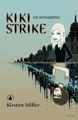 """""""Kiki Strike og Skyggebyen"""" av Kirsten Miller"""