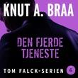 """""""Den fjerde tjeneste"""" av Knut A. Braa"""