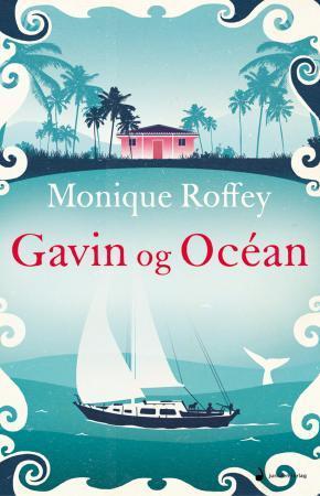 """Gavin og Océan - roman"" av Monique Roffey"