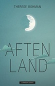"""Aftenland"" av Therese Bohman"