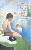 """""""Ludvig Hassels tusenårsskifte - roman"""" av Ketil Bjørnstad"""