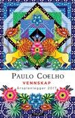 """""""Vennskap - Årsplanlegger 2017"""" av Paulo Coelho"""