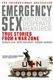 """Emergency Sex (and Other Desperate Measures) - True Stories from a War Zone"" av Kenneth Cain"