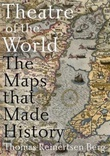 """Theatre of the world - the maps that made history"" av Thomas Reinertsen Berg"