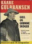 """""""Gull og grønne skoger"""" av Kaare Gulbransen"""