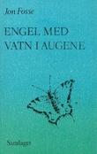"""""""Engel med vatn i augene"""" av Jon Fosse"""
