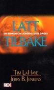"""""""Latt tilbake - en roman om jordens siste dager"""" av Tim LaHaye"""