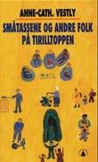 """""""Småtassene og andre folk på Tirilltoppen"""" av Anne-Cath. Vestly"""