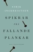 """""""Spikrar frå fallande plankar roman"""" av Eirik Ingebrigtsen"""