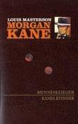 """""""Menneskejeger ; Kanes kvinner"""" av Louis Masterson"""