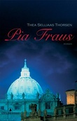 """Pia Fraus - roman"" av Thea Selliaas Thorsen"