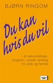 """""""Du kan hvis du vil! - et selvutviklingsprogram i positiv tenkning for jobb og familie"""" av Bjørn Ringom"""