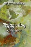 """Trygg i dag - andaktsbok"" av Asbjørn Kvalbein"