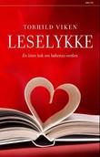 """""""Leselykke - en liten bok om bøkenes verden"""" av Torhild Viken"""