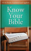 """""""Know Your Bible - All 66 Books Explained and Applied"""""""