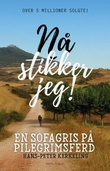 """""""Nå stikker jeg! - en sofagris på pilegrimsferd"""" av Hans-Peter Kerkeling"""