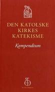 """Den katolske kirkes katekisme kompendium"""