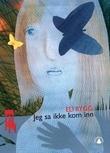 """""""Jeg sa ikke kom inn"""" av Eli Rygg"""
