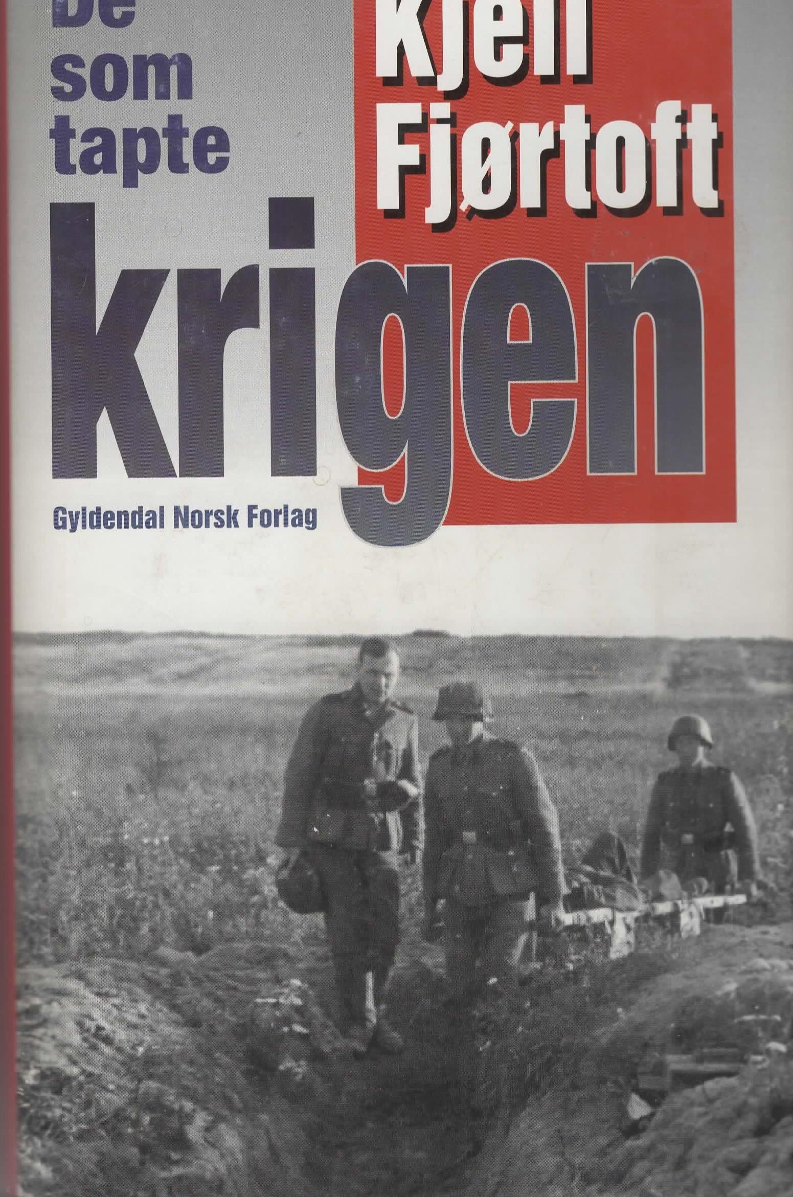 """""""De som tapte krigen"""" av Kjell Fjørtoft"""