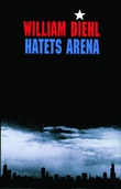"""Hatets arena"" av William Diehl"