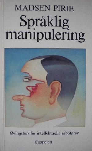 """""""Språklig manipulering - øvingsbok for intellektuelle sabotører"""" av Madsen Pirie"""