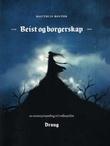 """""""Beist og borgerskap - en eventyrsamling til rollespillet Draug"""" av Matthijs Holter"""