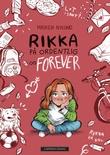 """""""Rikka på ordentlig og forever"""" av Maiken Nylund"""