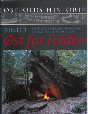 """Østfolds historie. Bind 1 - Øst for Folden"""