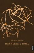 """""""Menneske og møll roman"""" av Kristin Tveiten"""