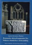"""""""Romanske dekorfragmenter fra Nidaros domkirkes steinsamling"""" av Agnete Berentsen Harket"""