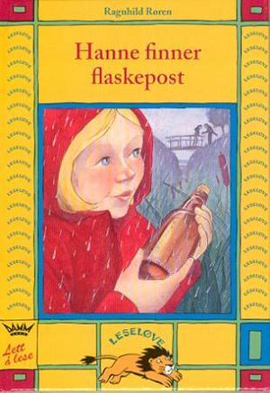 """""""Hanne finner flaskepost"""" av Ragnhild Røren"""