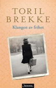 """""""Klangen av frihet - roman"""" av Toril Brekke"""