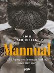 """""""Mannual - det jeg og andre menn tenker, men ikke sier"""" av Adam Schjølberg"""