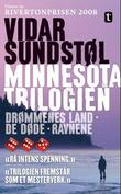 """""""Minnesota-trilogien"""" av Vidar Sundstøl"""