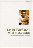 """""""Mitt siste sukk erindringer fra filmens århundre"""" av Luis Bunuel"""