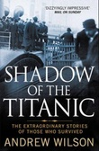 """""""Shadow of the Titanic - the extraordinary stories of those who survived"""" av Andrew Wilson"""