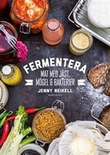 """""""Fermentera - mat med jäst, mögel & bakterier"""" av Jenny Neikell"""