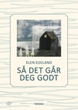 """""""Så det går deg godt"""" av Elen Egeland"""