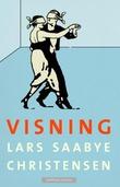 """""""Visning"""" av Lars Saabye Christensen"""