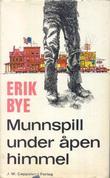 """""""Munnspill under åpen himmel"""" av Erik Bye"""