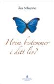"""""""Hvem bestemmer i ditt liv? - om oppmerksomt nærvær"""" av Åsa Nilsonne"""