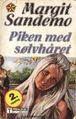 """""""Piken med sølvhåret"""" av Margit Sandemo"""