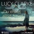 """""""Du elsket alltid havet"""" av Lucy Clarke"""