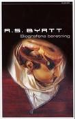 """""""Biografens beretning"""" av A.S. Byatt"""