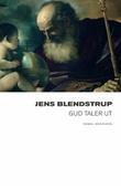 """""""Gud taler ut - roman"""" av Jens Blendstrup"""