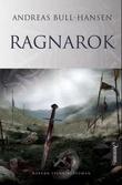 """""""Ragnarok - roman"""" av Bjørn Andreas Bull-Hansen"""